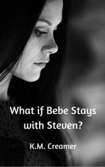 What_if_Bebe_Stays_with_Steven_Karen_Creamer