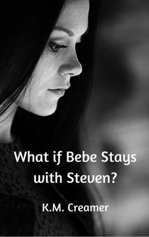 What_if_Bebe_Stays_with_Steven_Karen_Creamer